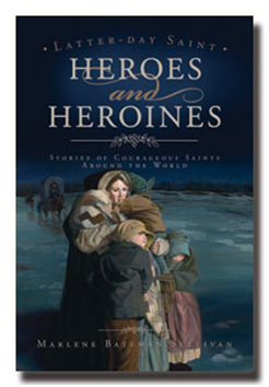 image of the cover for the book Latter-day Saint Heroes and Heroines